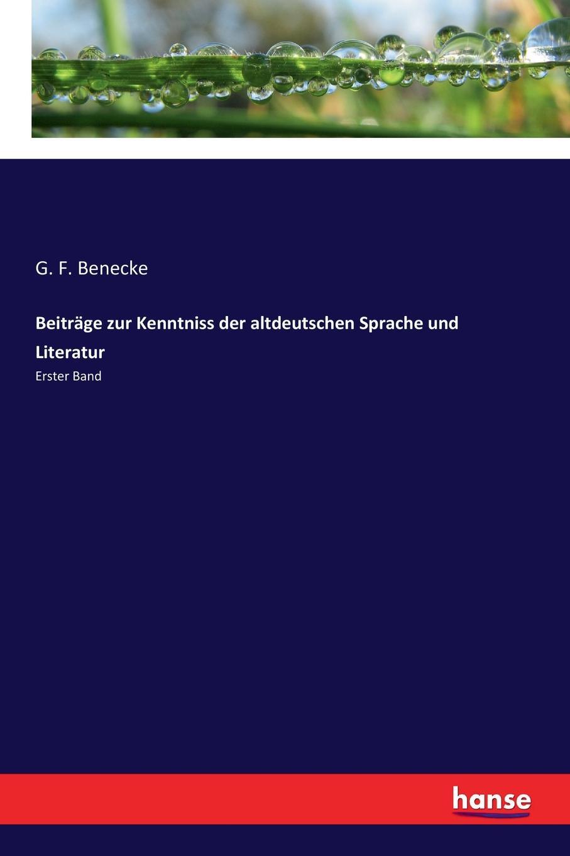 G. F. Benecke Beitrage zur Kenntniss der altdeutschen Sprache und Literatur walter busse beitrage zur kenntniss der morphologie und jahresperiode der weisstanne