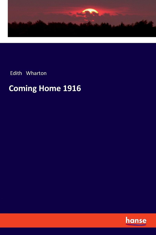 Edith Wharton Coming Home 1916