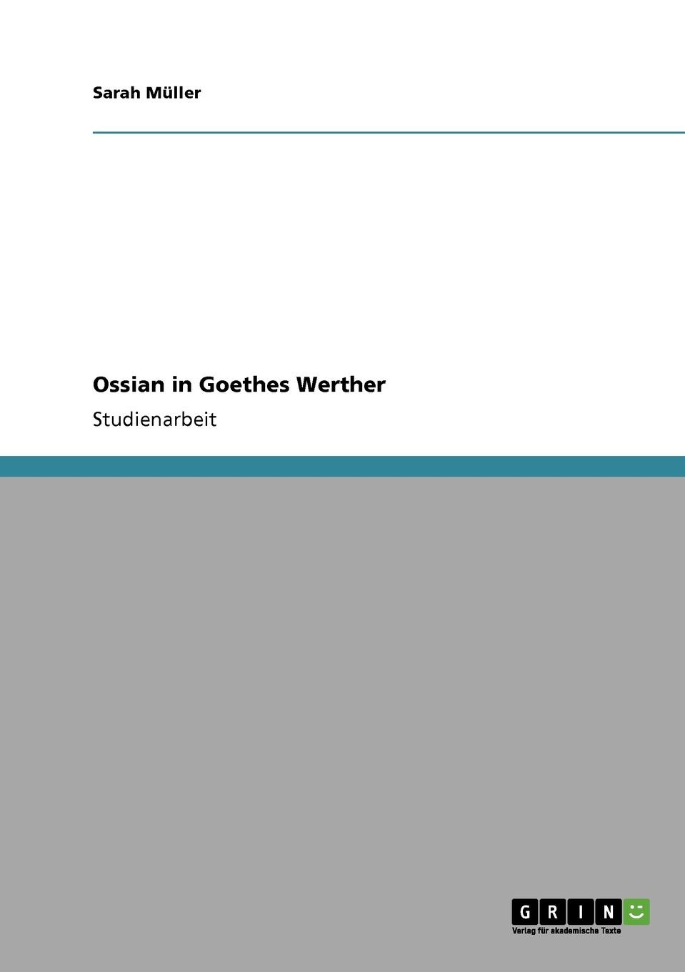 Sarah Müller Ossian in Goethes Werther ossian temora