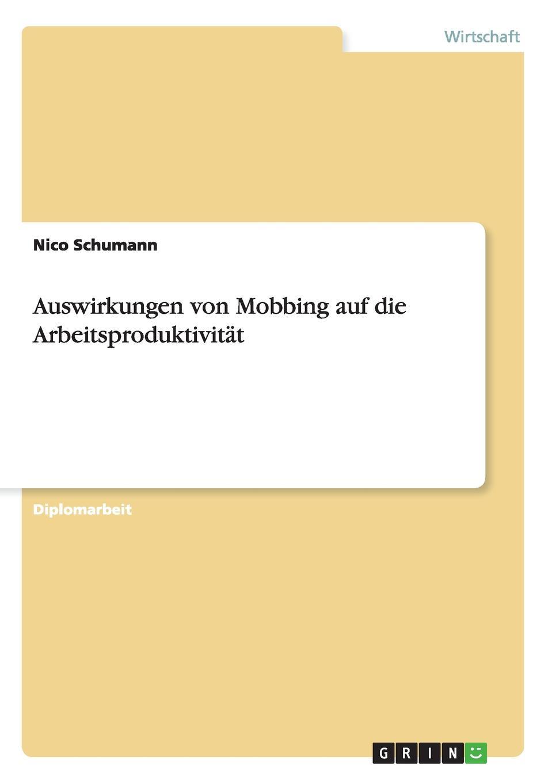 Nico Schumann Auswirkungen von Mobbing auf die Arbeitsproduktivitat yannick schmalfuß die auswirkungen von armut auf die kindergesundheit