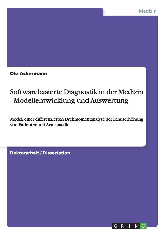 цена Ole Ackermann Softwarebasierte Diagnostik in der Medizin - Modellentwicklung und Auswertung онлайн в 2017 году
