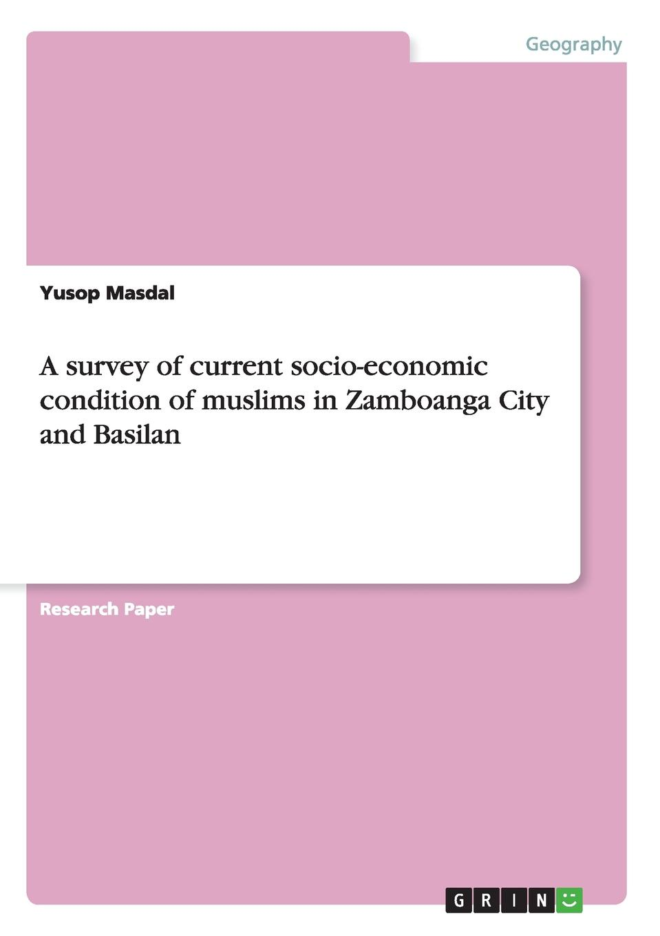 Yusop Masdal A survey of current socio-economic condition of muslims in Zamboanga City and Basilan недорго, оригинальная цена