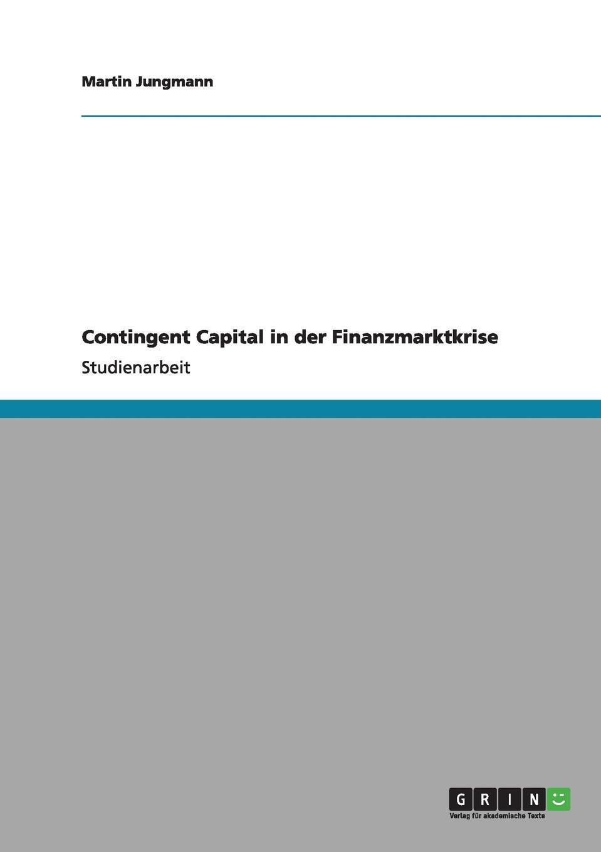 Martin Jungmann Contingent Capital in der Finanzmarktkrise capital inicial recife