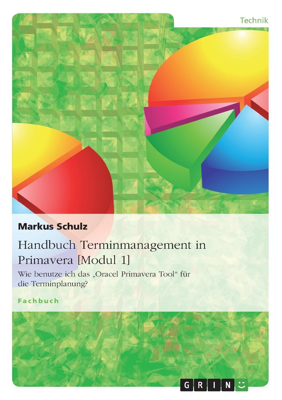 Markus Schulz Handbuch Terminmanagement in Primavera .Modul 1. admin