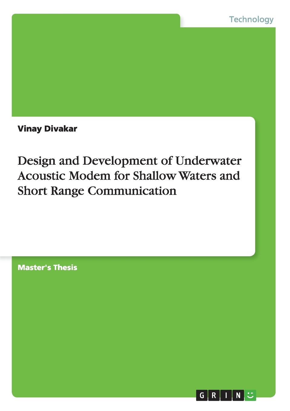 Vinay Divakar Design and Development of Underwater Acoustic Modem for Shallow Waters and Short Range Communication