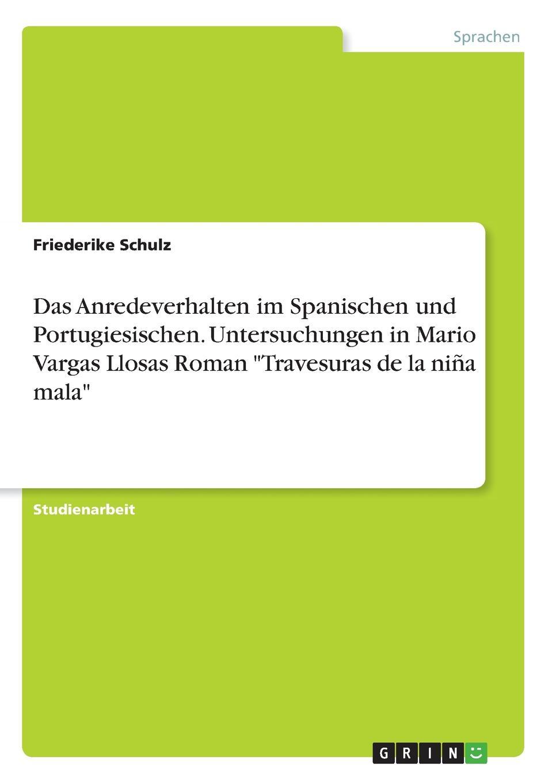 купить Friederike Schulz Das Anredeverhalten im Spanischen und Portugiesischen. Untersuchungen in Mario Vargas Llosas Roman