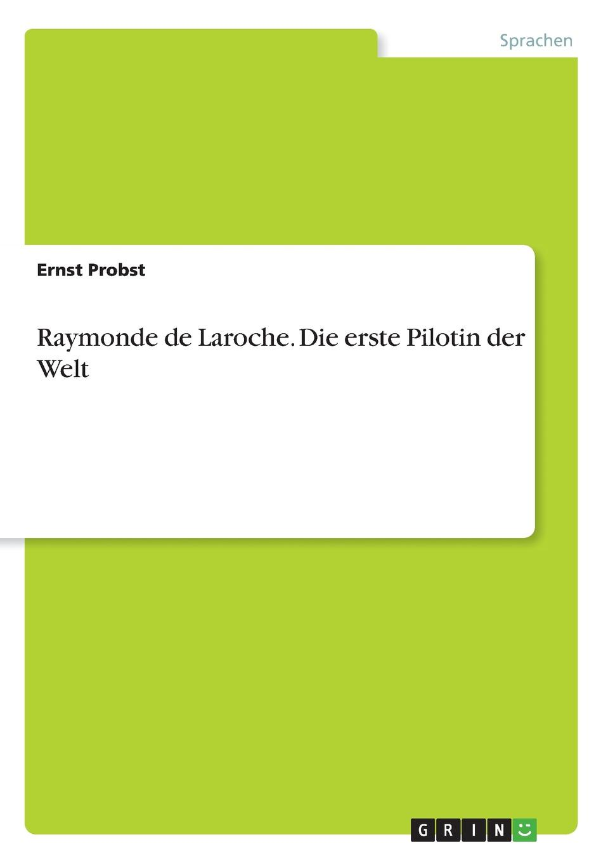 Ernst Probst Raymonde de Laroche. Die erste Pilotin der Welt ernst probst hrsg weisheiten der indianer