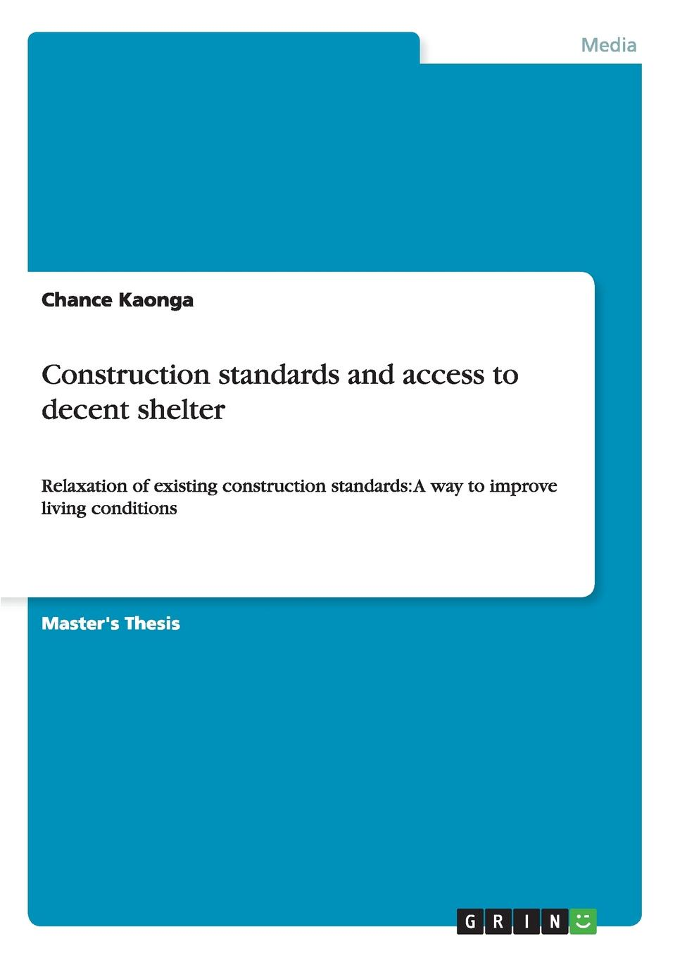 Chance Kaonga Construction standards and access to decent shelter nina giglio m standards of practice in construction specifying
