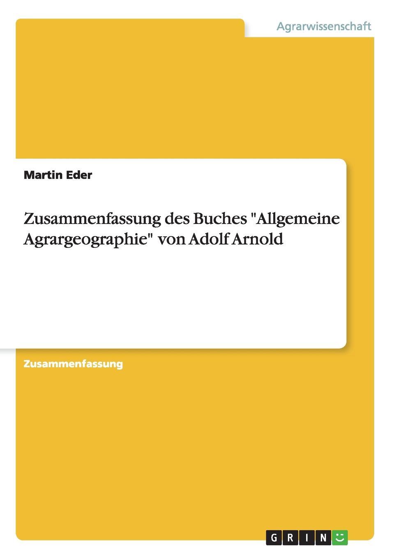 """Martin Eder Zusammenfassung des Buches """"Allgemeine Agrargeographie"""" von Adolf Arnold"""
