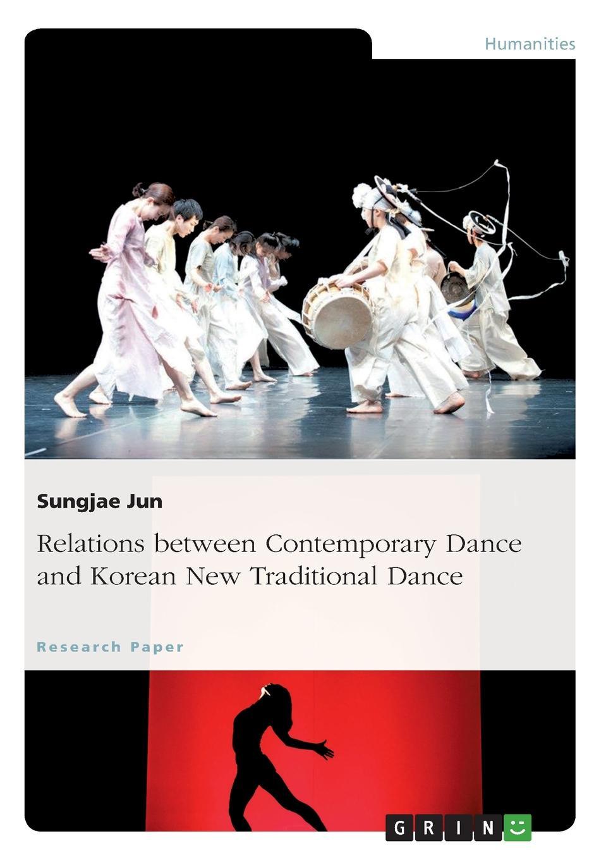 Sungjae Jun Relations between Contemporary Dance and Korean New Traditional Dance intercultural contemporary dance in malaysia