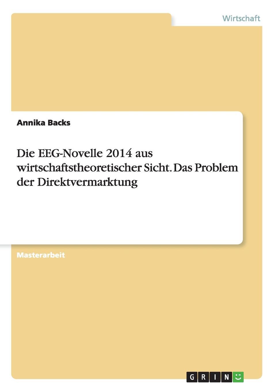 Annika Backs Die EEG-Novelle 2014 aus wirtschaftstheoretischer Sicht. Das Problem der Direktvermarktung c jecklin der anteil graubundens am schwabenkrieg