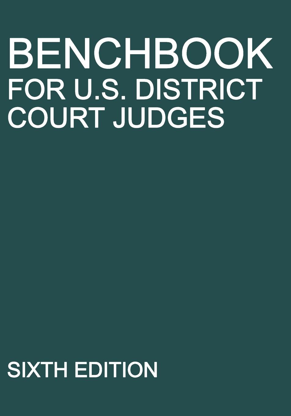 Michigan Legal Publishing Ltd. Benchbook for U.S. District Court Judges. Sixth Edition programs in aid of the poor sixth edition