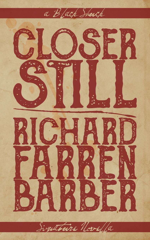 Richard Farren Barber Closer Still