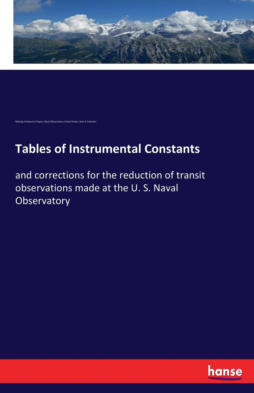John R. Eastman, Making of America Project, Naval Observatory United States Tables of Instrumental Constants
