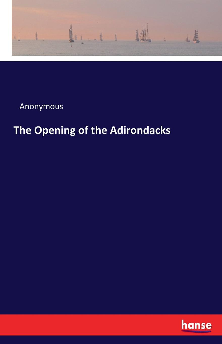 M. l'abbé Trochon The Opening of the Adirondacks