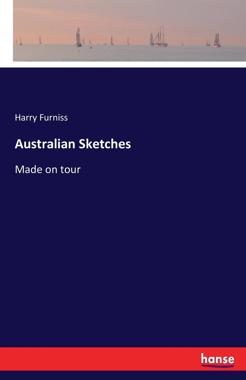 Harry Furniss Australian Sketches