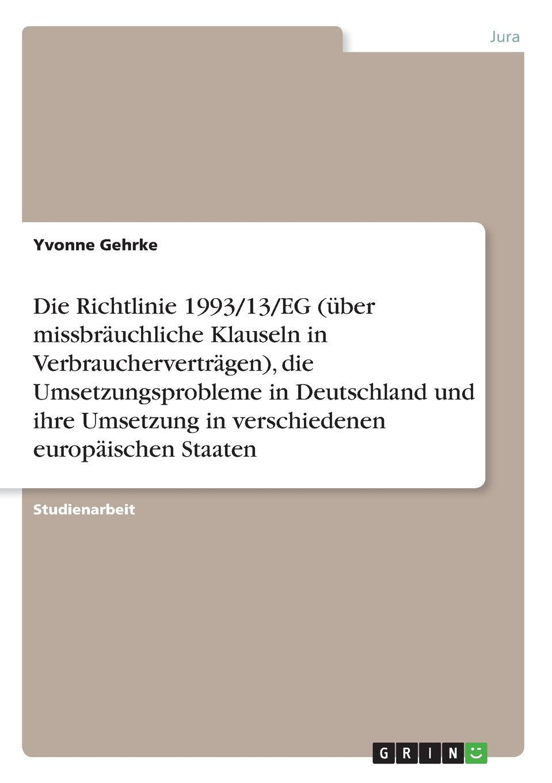 Die-Richtlinie-199313EG-uber-missbrauchliche-Klauseln-in-Verbrauchervertragen-die-Umsetzungsprobleme-in-Deutschland-und-ihre-Umsetzung-in-verschiedene