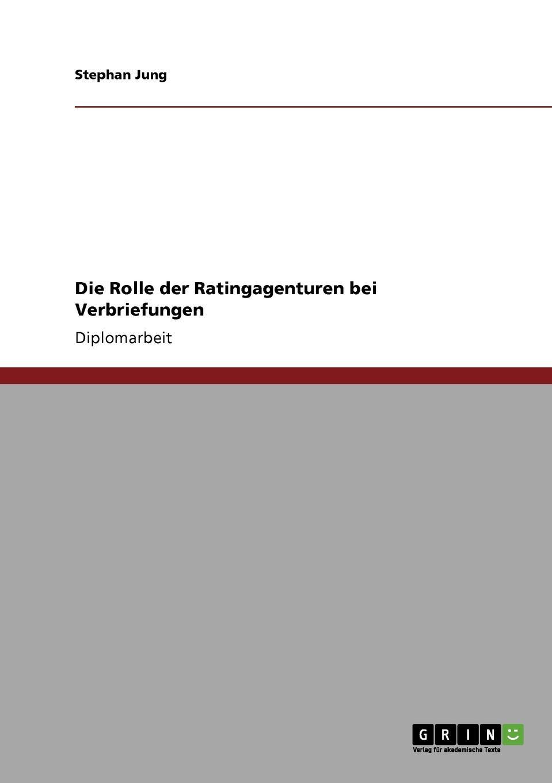 Stephan Jung Die Rolle der Ratingagenturen bei Verbriefungen christian hose rating und kreditzinsen