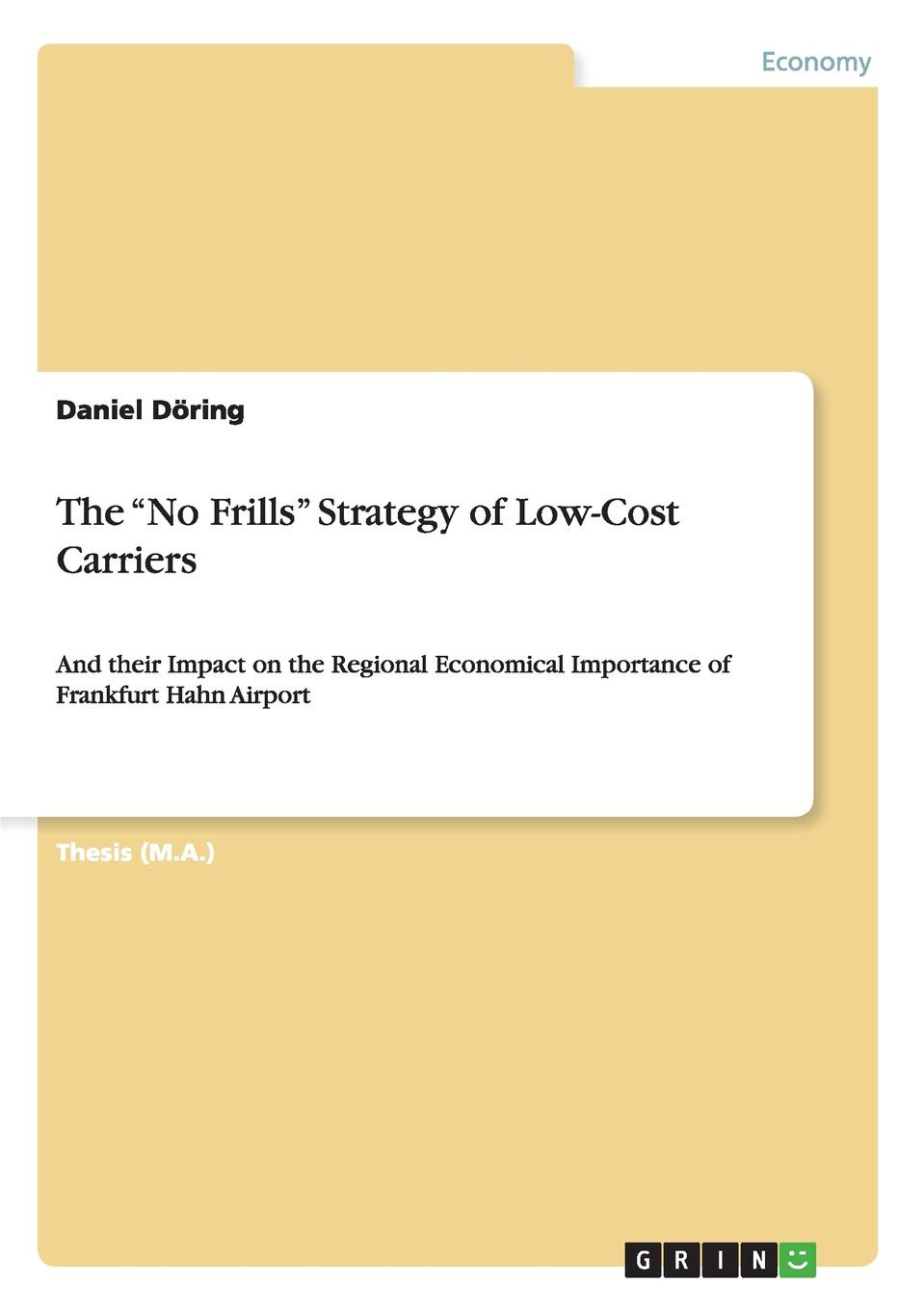Daniel Döring The No Frills Strategy of Low-Cost Carriers boy and going solo
