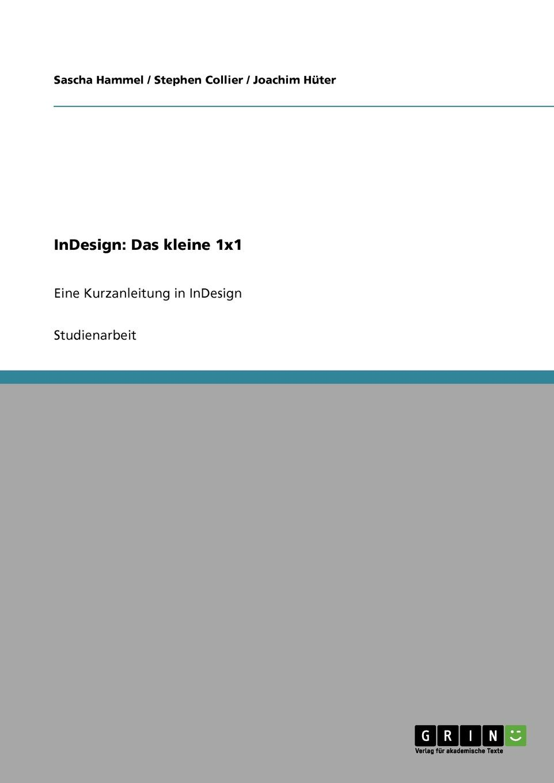 Sascha Hammel, Stephen Collier, Joachim Hüter InDesign. Das kleine 1x1 александр шапошников adobe indesign 2 0 издателю