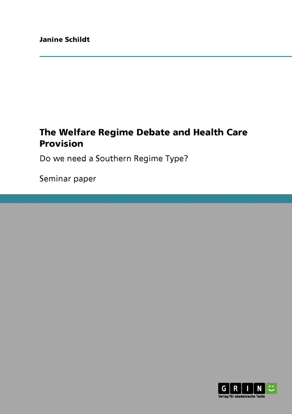 Janine Schildt The Welfare Regime Debate and Health Care Provision gender and the welfare state