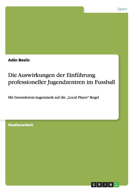 Adin Beslic Die Auswirkungen der Einfuhrung professioneller Jugendzentren im Fussball ls ls 735 6x14 4x98 d58 6 et35 gmf