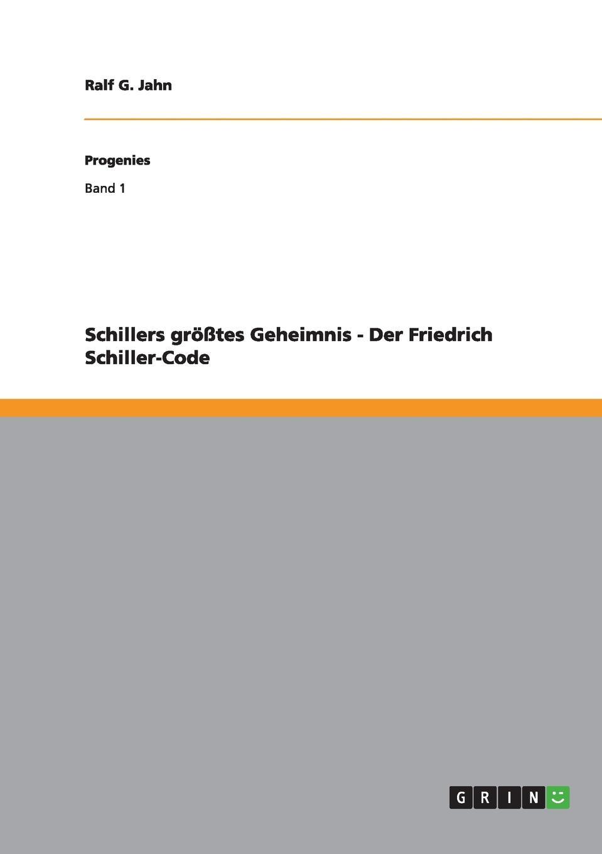 Ralf G. Jahn Schillers grosstes Geheimnis - Der Friedrich Schiller-Code ralf g jahn hitlers familiengeheimnis page 10