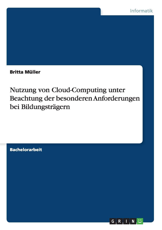Britta Müller Nutzung von Cloud-Computing unter Beachtung der besonderen Anforderungen bei Bildungstragern