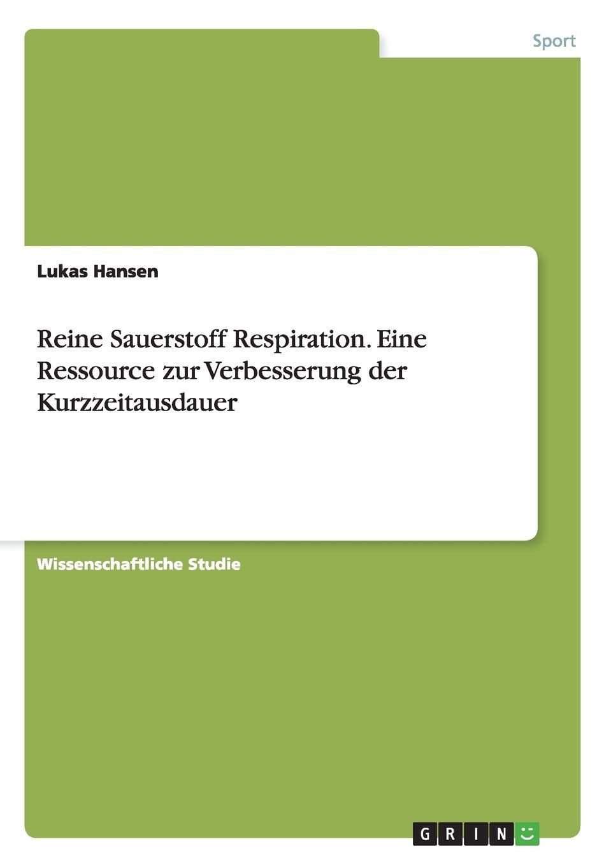 Lukas Hansen Reine Sauerstoff Respiration. Eine Ressource zur Verbesserung der Kurzzeitausdauer o2 herbstick vape 2200mah o2 herbstick vaporizer pen