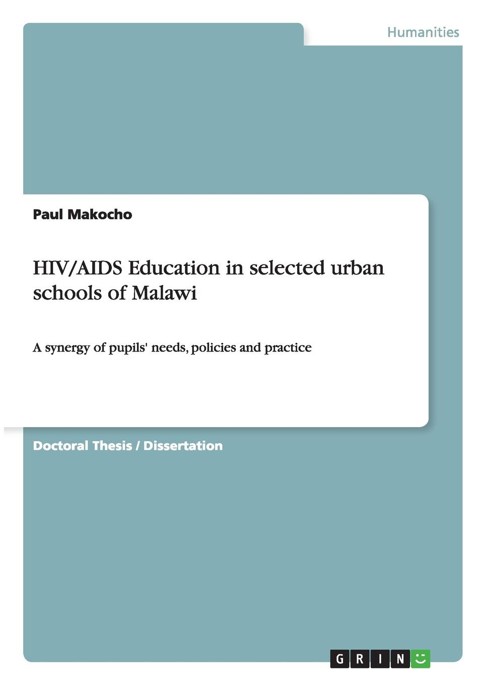 Paul Makocho HIV/AIDS Education in selected urban schools of Malawi the role of parents in preventing hiv aids among adolescents