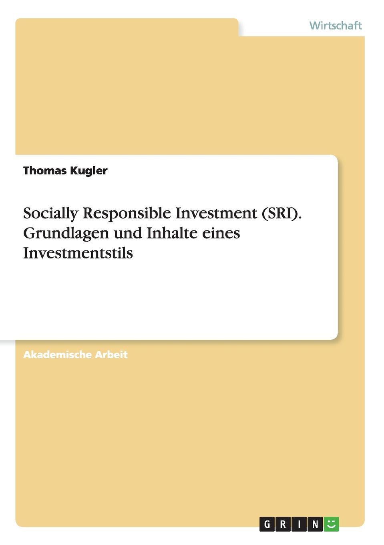 Thomas Kugler Socially Responsible Investment (SRI). Grundlagen und Inhalte eines Investmentstils jerald pinto e quantitative investment analysis workbook