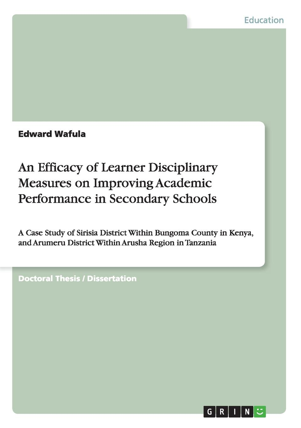 Edward Wafula An Efficacy of Learner Disciplinary Measures on Improving Academic Performance in Secondary Schools study attitude and academic performance