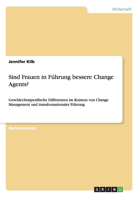 Jennifer Kilb Sind Frauen in Fuhrung bessere Change Agents. staff as change agents
