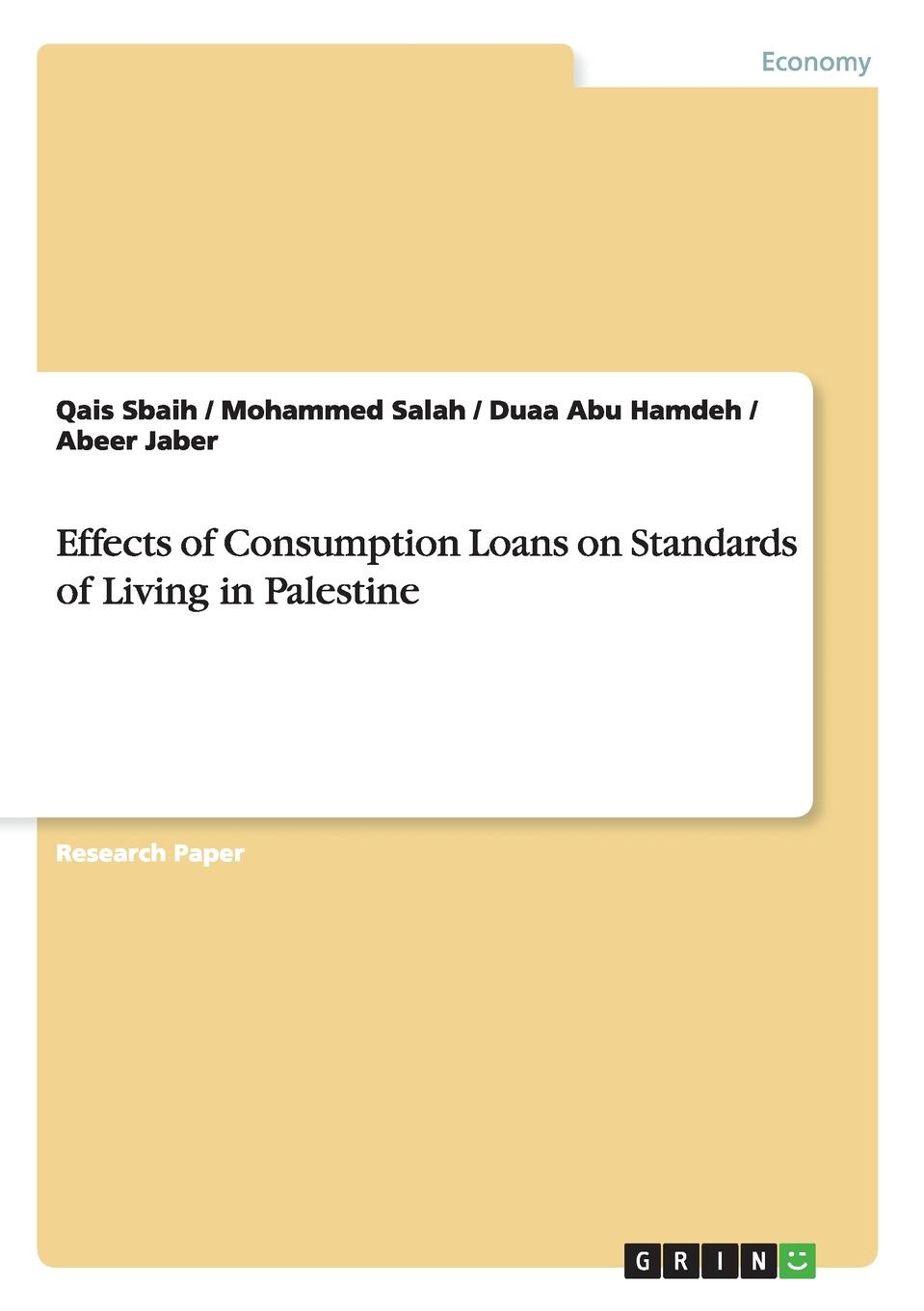 Qais Sbaih, Mohammed Salah, Duaa Abu Hamdeh Effects of Consumption Loans on Standards of Living in Palestine business planning to ease repaying loans