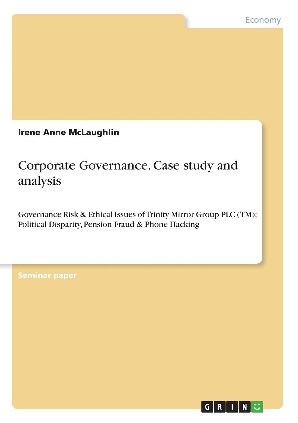 Irene Anne McLaughlin Corporate Governance. Case study and analysis minow nell corporate governance