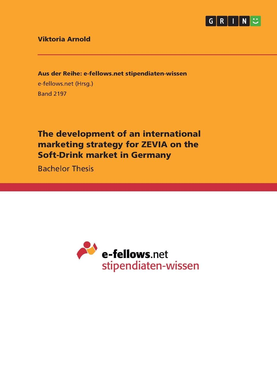 Viktoria Arnold The development of an international marketing strategy for ZEVIA on the Soft-Drink market in Germany