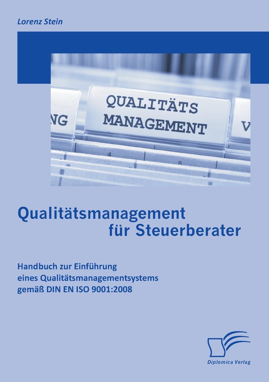 Qualitatsmanagement Fur Steuerberater. Handbuch Zur Einfuhrung Eines Qualitatsmanagementsystems Gemass Din En ISO 9001:2008 Der Begriff QualitР?t wird seit jeher als etwas Niveauvolles...
