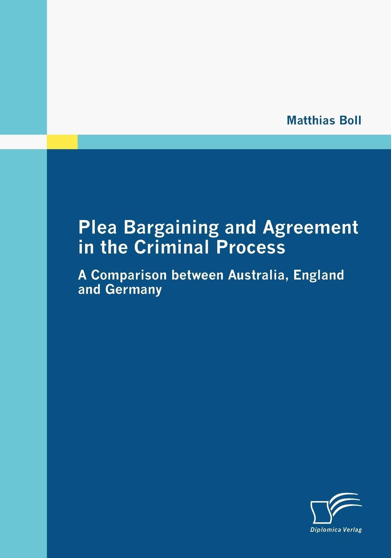 Matthias Boll Plea Bargaining and Agreement in the Criminal Process the plea