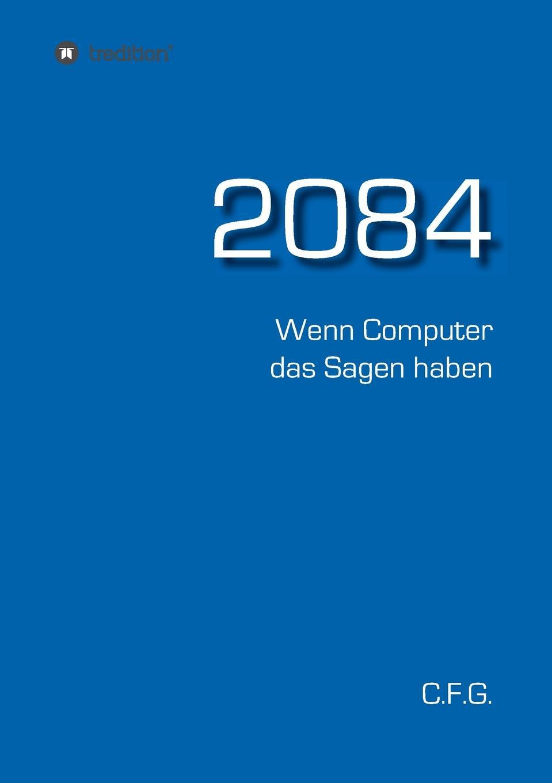 C.F. G. 2084 - Wenn Computer das Sagen haben computer