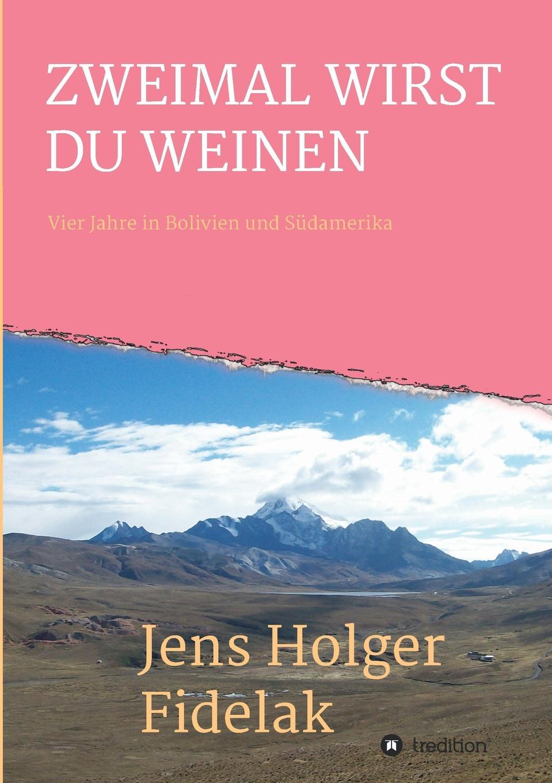 Jens Holger Fidelak ZWEIMAL WIRST DU WEINEN