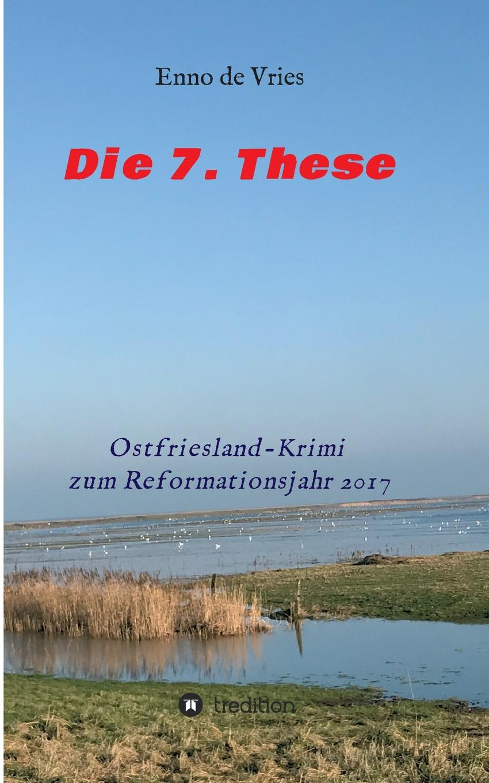Enno de Vries Die 7. These