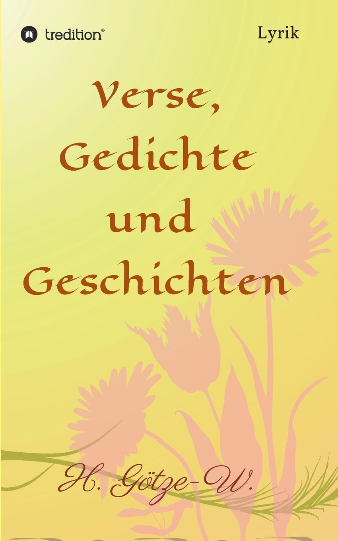 H. Götze-W. Verse, Gedichte und Geschichten andreas heusler zwei islander geschichten die h nsna thores und die bandamanna saga mit einleitung und glossar