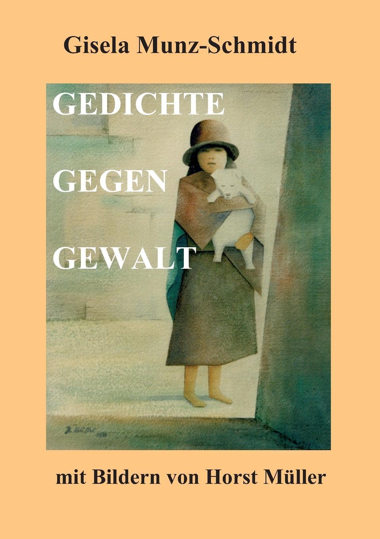 Gisela Munz-Schmidt GEDICHTE GEGEN GEWALT ferdinand schmidt preussens krieg gegen osterreich und seine verbundeten im jahre 1866