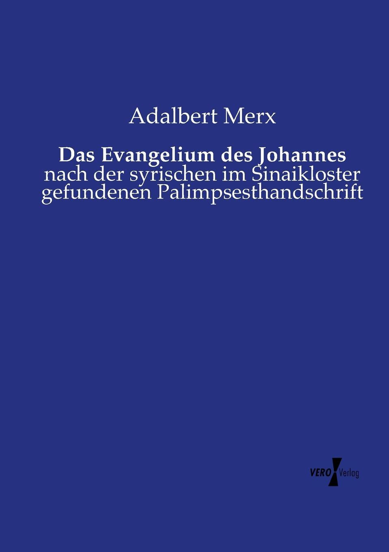 Adalbert Merx Das Evangelium des Johannes ingeborg benda das leben ist ein geheimnis