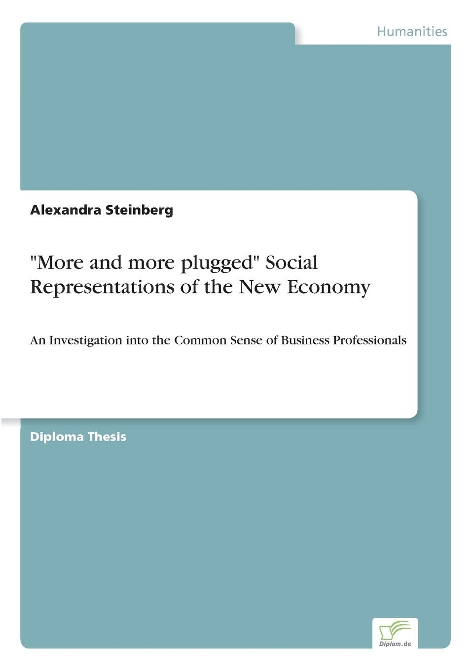 Alexandra Steinberg More and more plugged Social Representations of the New Economy steven seidman contested knowledge social theory today