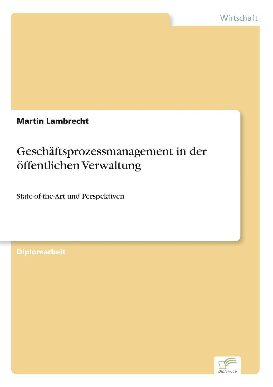Martin Lambrecht Geschaftsprozessmanagement in der offentlichen Verwaltung mandy linke wissensmanagement in der offentlichen verwaltung