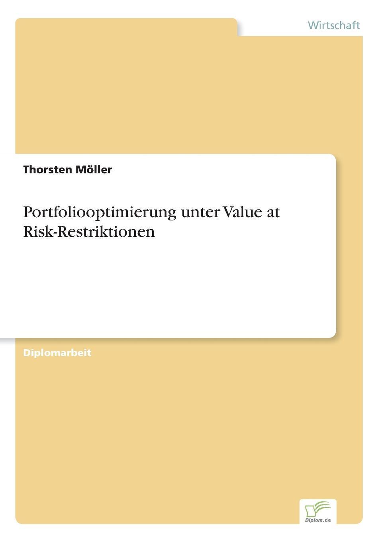 Фото - Thorsten Möller Portfoliooptimierung unter Value at Risk-Restriktionen david winterhalter value at risk
