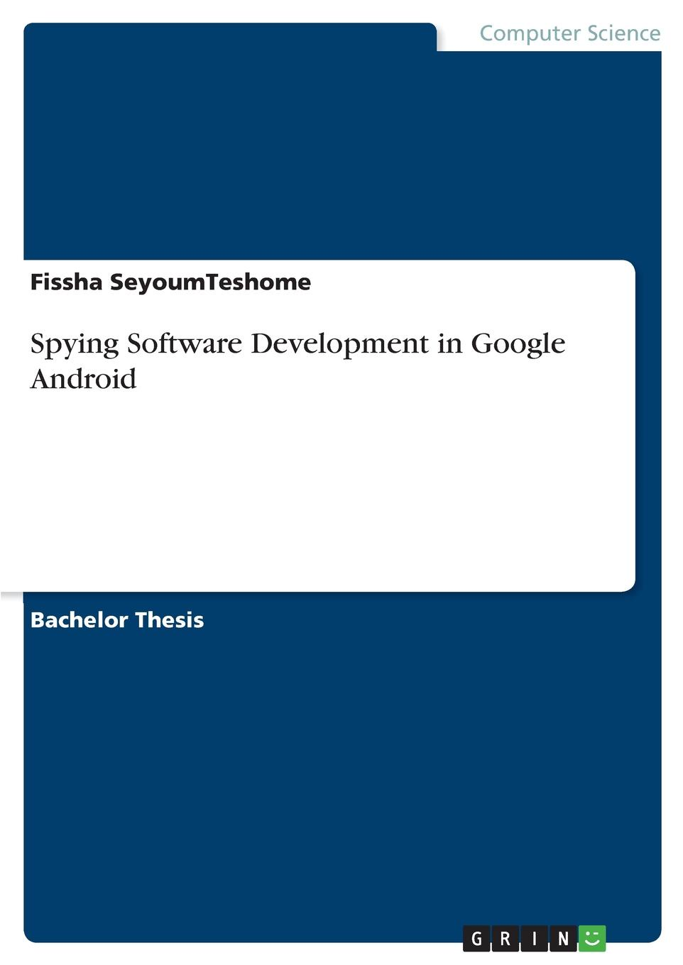 Fissha SeyoumTeshome Spying Software Development in Google Android
