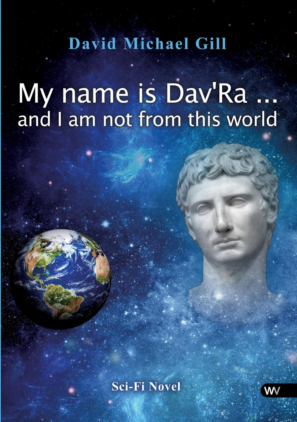 My name is Dav.Ra ... and I am not from this world
