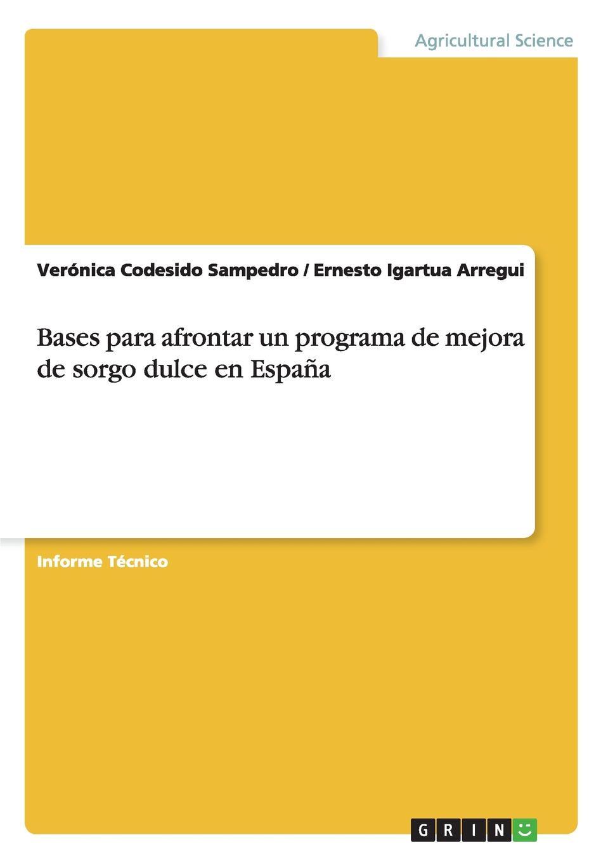Verónica Codesido Sampedro, Ernesto Igartua Arregui Bases para afrontar un programa de mejora de sorgo dulce en Espana un dulce olor a muerte